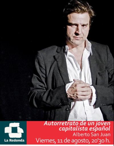 Turismo Cantabria - Turismo Cultural - Año Jubilar Lebaniego - Monologo- Autorretrato de un Joven Capitalista- critica- actualidad- Alberto San Juan- verano- ocio- cultura- teatro