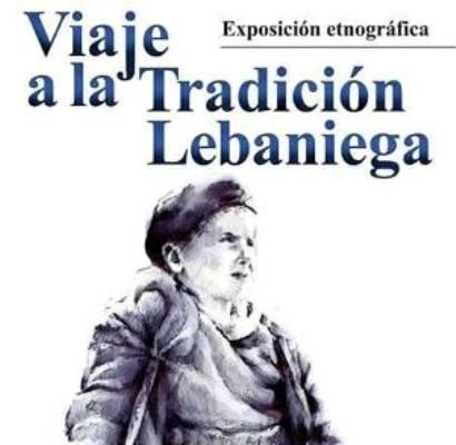 Turismo Cantabria - Turismo Cultural - Año Jubilar Lebaniego - exposición- viaje a la tradición lebaniega- verano- camaleño- etnografico